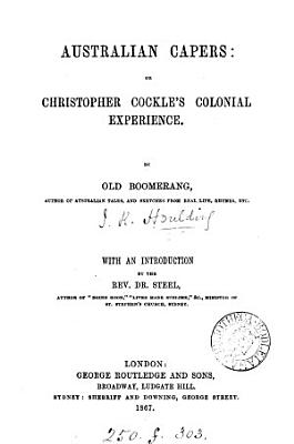Australian Capers  Or  Christopher Cockle s Colonial Experience