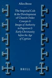The Imperial Cult And The Development Of Church Order Book PDF