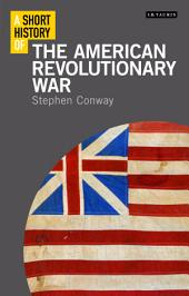 A Short History of the American Revolutionary War
