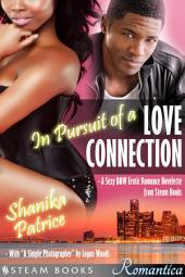 """In Pursuit of a Love Connection (with """"A Simple Photographer"""") - A Sexy BBW Erotic Romance Novelette from Steam Books"""