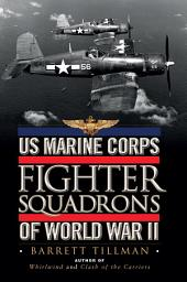 US Marine Corps Fighter Squadrons of World War II