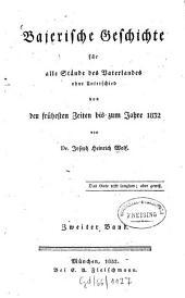 Bajerische Geschichte: für alle Stände des Vaterlandes ohne Unterschied : von den frühesten Zeiten bis zum Jahre 1832. Bajerns Knabenalter. 2