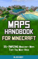 Maps Handbook for Minecraft: 35+ AMAZING Minecraft Maps That You Must Have