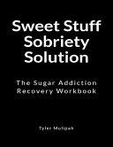 Sweet Stuff Sobriety Solution PDF