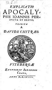 Explicatio apolcalypsis Joannis perspicua et brevis