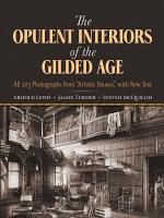 The Opulent Interiors of the Gilded Age PDF