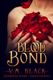 Blood Bond: Cora's Choice Billionaire Vampire Romance #5