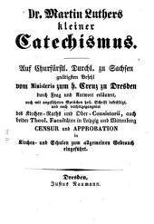 Dr. Martin Luthers Kleiner Catechismus... Durch Frag u. Antwort erl