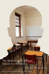 Education of African Canadian Children: Critical Perspectives