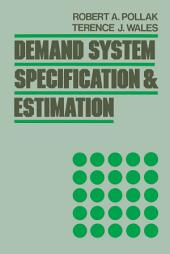 Demand System Specification and Estimation