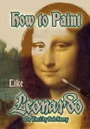 How to Paint Like Leonardo Da Vinci