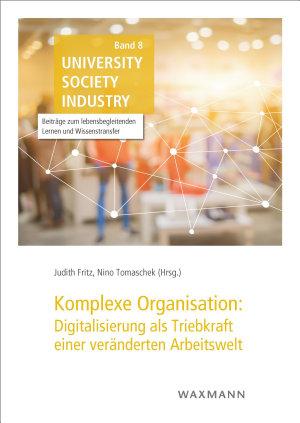 Komplexe Organisation  Digitalisierung als Triebkraft einer ver  nderten Arbeitswelt PDF