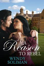 A Reason to Rebel: Regency Romance