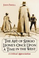 The Art of Sergio Leone   s Once Upon a Time in the West PDF