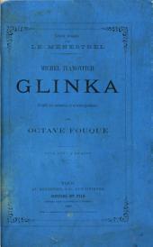 Michel Ivanovitch Glinka d'après ses mémoires et sa correspondance