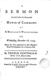 A Sermon Preach'd Before the Honourable House of Commons at St Margaret's Westminster on Wednesday, December 18, 1745. ... By Thomas Newton, ...