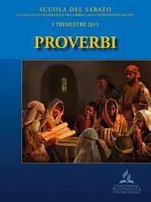 Scuola del Sabato 1/2015: Guida allo studio personale della Bibbia e alla condivisione in gruppo