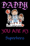 Daddy You Are My Superhero PDF