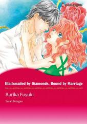 BLACKMAILED BY DIAMONDS, BOUND BY MARRIAGE: Harlequin Comics
