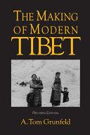 The Making of Modern Tibet