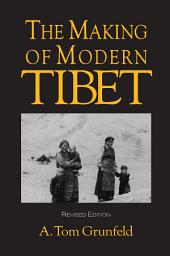 The Making of Modern Tibet: Edition 2