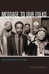 Message to Our Folks: The Art Ensemble of Chicago