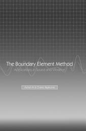 The Boundary Element Method: Applications in Sound and Vibration