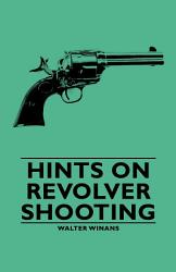 Hints On Revolver Shooting Book PDF