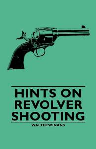 Hints on Revolver Shooting Book