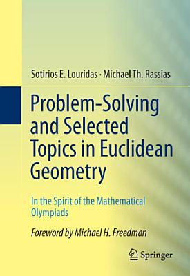 Problem Solving and Selected Topics in Euclidean Geometry