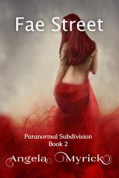 Fae Street: Paranormal Subdivision #2