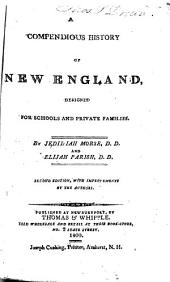 A Compendious History of New England: Designed for Schools and Private Families