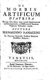 De morbis artificum diatriba: mutinae olim edita, nunc accedit supplementum ejusdem argumenti, ac dissertatio de sacrarum virginum valetudine tuenda
