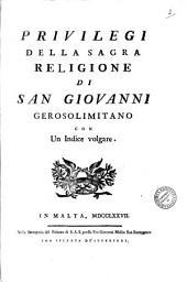 Privilegi della sagra religione di San Giovanni gerosolimitano con un indice volgare