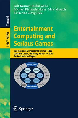 Entertainment Computing and Serious Games PDF