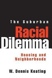 The Suburban Racial Dilemma: Housing and Neighborhoods
