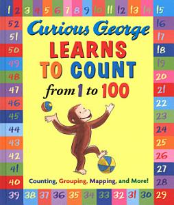 Curious George Learns to Count from 1 to 100 Book