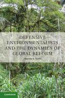Defensive Environmentalists and the Dynamics of Global Reform PDF
