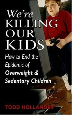 We're Killing Our Kids