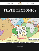 Plate Tectonics 38 Success Secrets   38 Most Asked Questions on Plate Tectonics   What You Need to Know