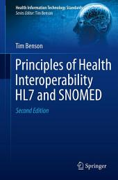 Principles of Health Interoperability HL7 and SNOMED: Edition 2