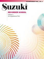 Suzuki Recorder School - Volume 5: Piano Accompaniment for Soprano & Alto Recorder Parts