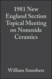 1981 New England Section Topical Meeting on Nonoxide Ceramics