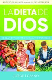 La Dieta de Dios: El plan divino para tu salud y bienestar
