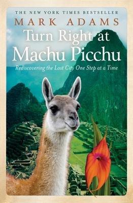 Turn Right at Machu Picchu