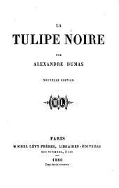 La Tulipe Noire ... Nouvelle édition