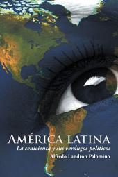 América latina: La cenicienta y sus verdugos políticos