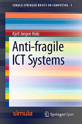 Anti fragile ICT Systems