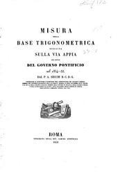 Misura della base trigonometrica eseguita sulla via Appia per ordine del governo pontificio nel 1854-55