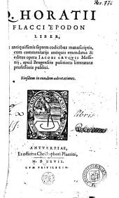 Epodon liber, ... emendatus & editus opera Iacobi Cruquii